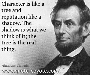 Character quotes - Character is like a tree and reputation like a ...