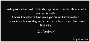 Great-grandfather died under strange circumstances. He opened a vein ...