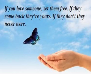 ... come back theyre yours if they dont they never were loneliness quote