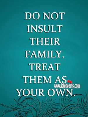 Do not insult their family