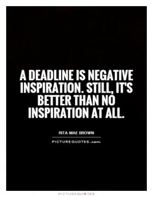 Negative Quotes Rita Mae Brown Quotes Deadline Quotes