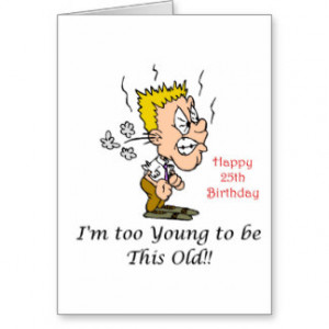 Funny 25th Birthday Quotes For Friends For Men Form Sister For Brother ...