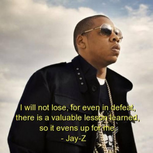 Jay z rapper quotes sayings lose motivational quote