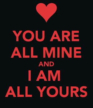 you-are-all-mine-and-i-am-all-yours.png