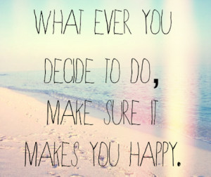 ... you make me happy happy quotes happiness 19 quotes that make you happy