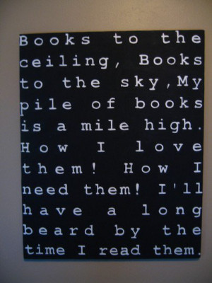Awesome poem to put near quotes about reading on my classroom library ...