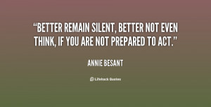 Better remain silent, better not even think, if you are not prepared ...