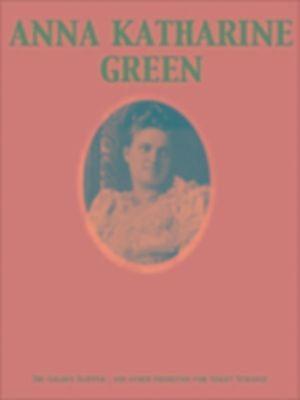 ... Slipper : and other problems for Violet Strange, Anna Katharine Green