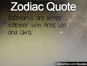 Sagittarius are better together with Aries, Leo and Libra.