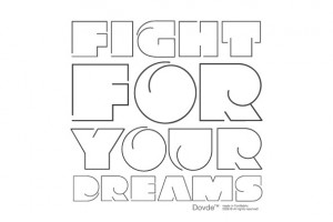 Fight For Your Dreams. #typography