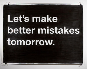 quotes lets make better mistakes tomorrow Life Quotes Lets Make Better ...