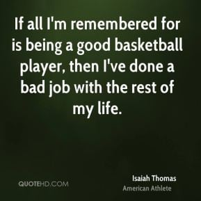 isaiah-thomas-isaiah-thomas-if-all-im-remembered-for-is-being-a-good ...