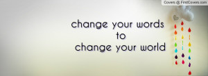 change your words to change your world , Pictures