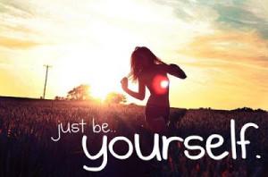 "Be yourself;everyone else is already taken."" Oscar Wilde"