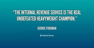 The Internal Revenue Service is the real undefeated heavyweight ...