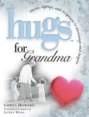 hugs pictures and quotes | Hugs for Grandma: Stories, Sayings, and ...