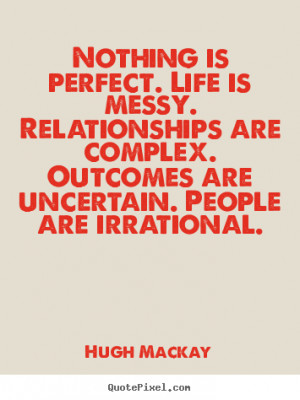 ... people are irrational hugh mackay more life quotes motivational quotes