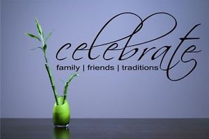 ... family friends traditions Vinyl Wall Decals Quotes Sayings Words Art D