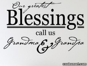 Grandchildren Quote Our greatest blessings call us grandma amp