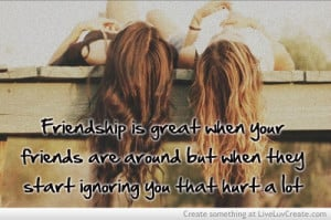 Friends Ignoring You