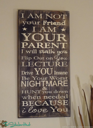 Am Not Your Friend Parenting Quote Saying Distressed Painted Wooden ...