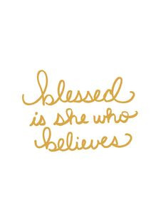 Blessed is She Who Believes Quote Inspiration Lettering Gold Print