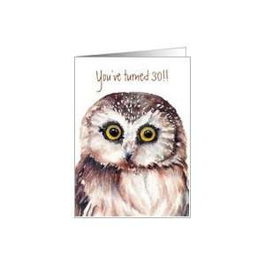 124610943_-com-funny-birthday-youve-turned-30-shocked-owl-card-.jpg