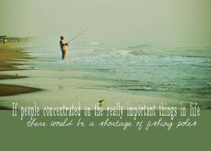 Ocean Fishing Quote Photograph