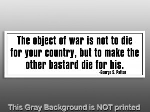 The Object of War Is Quote Sticker decal George Patton