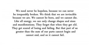 AHHHH I LOVE THIS QUOTE AND BOOK. Looking for Alaska -John Green