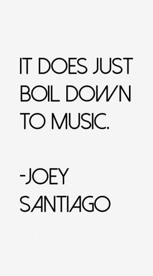 Joey Santiago Quotes & Sayings