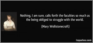 Nothing, I am sure, calls forth the faculties so much as the being ...