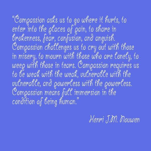 Henri Nouwen Quotes Compassion | Henri J.M. Nouwen on compassion.