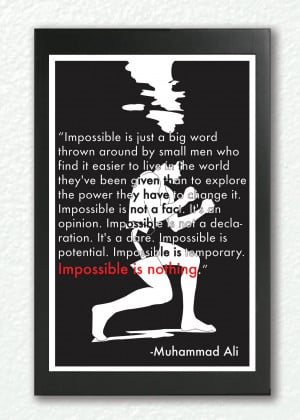 Muhammad Ali Quotes Impossible Black &white poster quote
