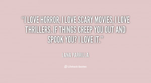 quote-Lana-Parrilla-i-love-horror-i-love-scary-movies-136983_1.png