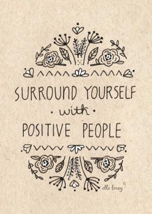 Surround Yourself With Good People Quote Positive people - 5x7 art
