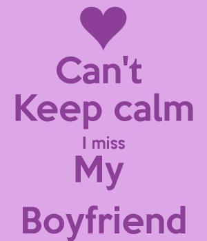 Keep Calm I Miss My Boyfriend Quote