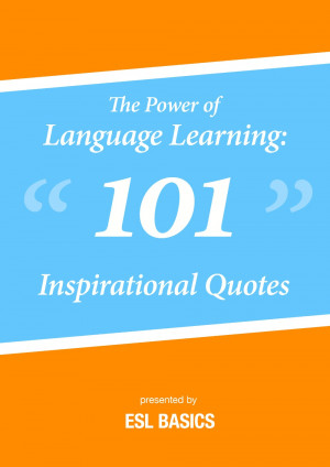 The Power of Language Learning: 101 Inspirational Quotes