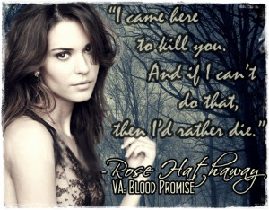 ... :another Rose Hathaway FA made by me. :) quote from Blood Promise