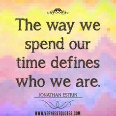 Positive Quotes on spending time - Inspirational Quotes ... quotes ...