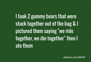 Ride or Die Together Quotes