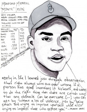 Quote excerpted from Monte Irvin's autobiography, which is equally ...