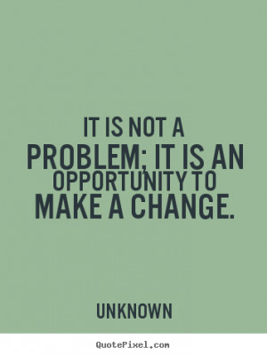 Create your own picture quotes about success - It is not a problem; it ...