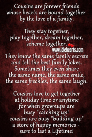 Quotes About Cousins As Best Friends Cousins are forever friends