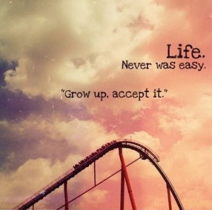 grow up, life, quotes, text