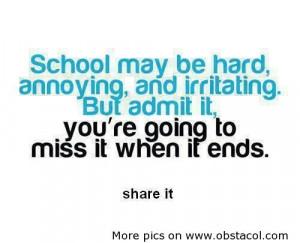... .com/school-may-be-hardannoyingand-irritating-funny-quote