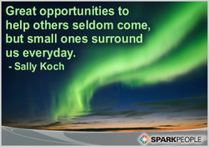 Great Opportunities to Help Others Seldom Come Quotes