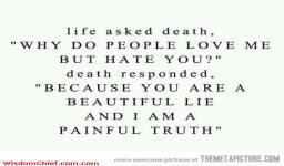 Life And Death Have A Very Sincere Conversation Nice Quote