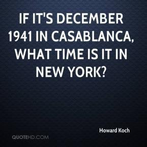 Howard Koch - If it's December 1941 in Casablanca, what time is it in ...