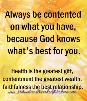 Always be contented on what you have